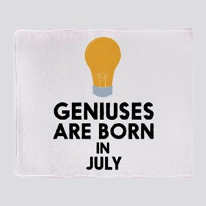 Geniuses are born in JULY C8erf Throw Blanket